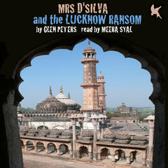 Mrs D'silva and the Lucknow Ransom by Glen Peters