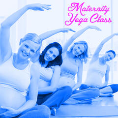 Maternity Yoga Class: Peacful Relaxing Music for Yoga Class During Pregancny