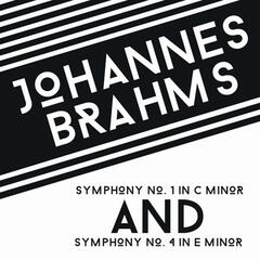 Johannes Brahms: Symphony No. 1 in C Minor & Symphony No. 4 in E Minor
