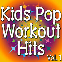 Kids Pop Workout Hits Vol. 1 (Music For Kids To Stay Fit)