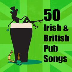50 Irish & British Pub Songs