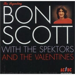 Bon Scott with The Spektors and the Valentines