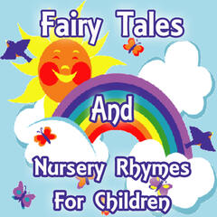 Fairy Tales and Nursery Rhymes for Children