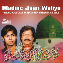 Madine Jaan Waliyo - Islamic Songs