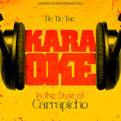 Tic Tic Tac (In the Style of Carrapicho) [Karaoke Version] - Single
