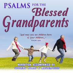 Pslams for Blessed My Grandparents