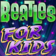 Beatles For Kids - The Classic Hits For Children