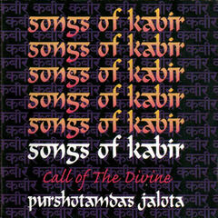 Songs Of Kabir - Call Of The Divine
