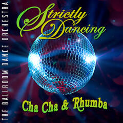 Strictly Dancing Cha Cha's & Rhumbas