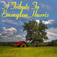 A Tribute To Emmylou Harris