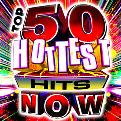 Top 50 Hottest Hits Now!