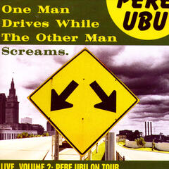 One Man Drives While the Other Man Screams - Live, Vol. 2