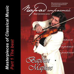 "Masterpieces of Classical Music  VARDAN MARKOS (violin) - ""The best"" - part 1"