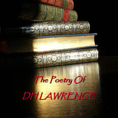 DH Lawrence - Poetry Of