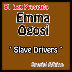 51 Lex Presents Slave Drivers
