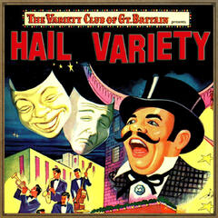"The Variety Club of Great Bretain: ""Hail Variery"""