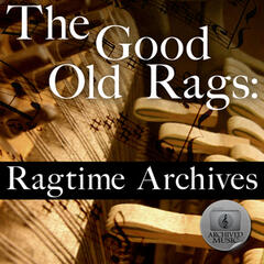 The Good Old Rags: Ragtime Archives