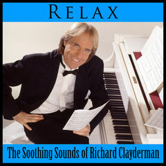 Relax: The Soothing Sounds of Richard Clayderman