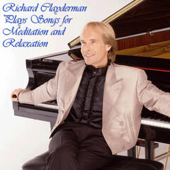 Richard Clayderman Plays Songs for Meditation and Relaxation