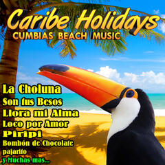 Caribe Holidays. Cumbias Beach Music
