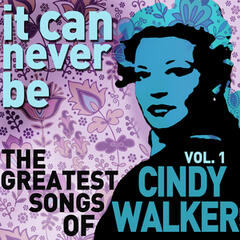 It Can Never Be: The Greatest Songs of Cindy Walker - Live on the Radio Vol. 1