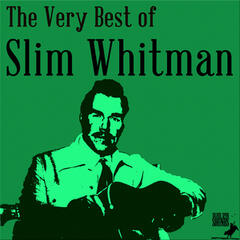 The Very Best of Slim Whitman: 30 Songs from the Yodeling Master