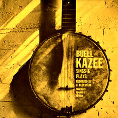 Buell Kazee Sings and Plays