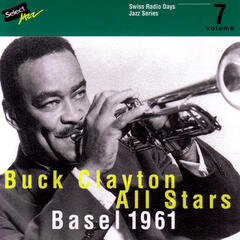 Buck Clayton All Stars, Basel 1961 / Swiss Radio Days, Jazz Series Vol.7