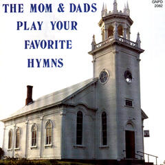 The Mom & Dads Play Your Favorite Hymns