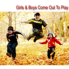 Girls & Boys Come Out To Play