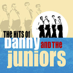 The Hits Of Danny And The Juniors