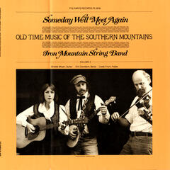 Someday We'll Meet Again: Old Time Music of the Southern Mountains