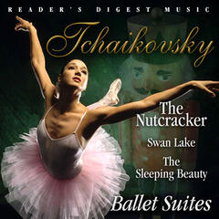 The Nutcracker; Swan Lake; The Sleeping Beauty — Ballet Suites