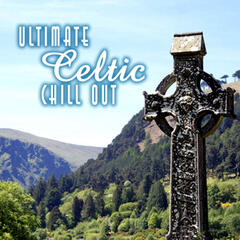 Ultimate Celtic Chillout
