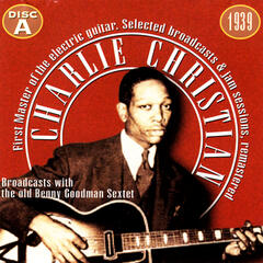 Charlie Christian, The First Master Of The Electric Guitar - CD A