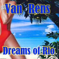 Dreams of Rio-Artist  Van Rens