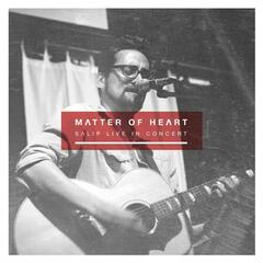 Matter of Heart - Salip Live in Concert