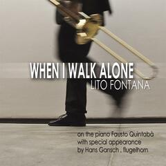 When I walk alone
