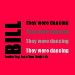 They were dancing feat. Josefine Lindroth