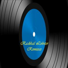Radikal Lobster Remixes