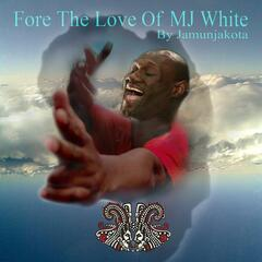Fore The Love Of MJ White