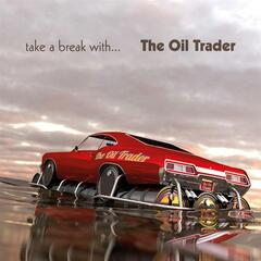 Take A Break With The Oil Trader