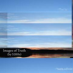 Images Of Truth (By 528Hz)