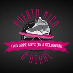 Two Dope Boyz (In a Delorean) (Video Version)