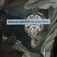 There Is A Moth In Your Chest