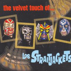 The Velvet Touch of Los Straitjackets