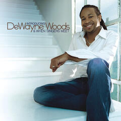 Introducing DeWayne Woods & When Singers Meet