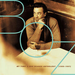 My Time: A Boz Scaggs Anthology (1969-1997)