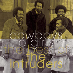 The Best Of The Intruders:  Cowboys To Girls