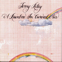 Terry Riley: A Rainbow In Curved Air; Poppy Nogood and the Phantom Band